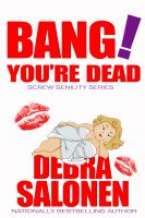 Bang! You're Dead by Debra Salonen