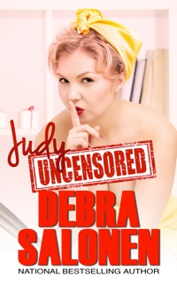 Judy Uncensored by Debra Salonen